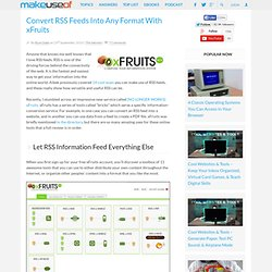 Convert RSS Feeds Into Any Format With xFruits