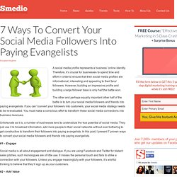 7 Ways To Convert Your Social Media Followers Into Paying Evangelists
