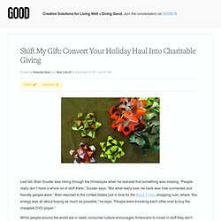 Shift My Gift: Convert Your Holiday Haul Into Charitable Giving - Lifestyle - GOOD