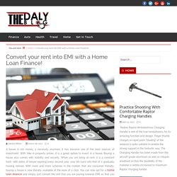 Convert your rent into EMI with a Home Loan Finance! – The Daly Blog