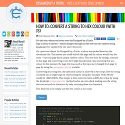 How to: Convert a String to Hex Colour (with JS)
