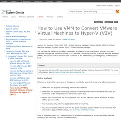 How to Use VMM to Convert VMware Virtual Machines to Hyper-V (V2V)