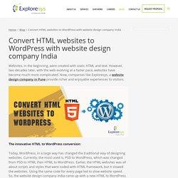 Convert HTML websites to WordPress with website design company India