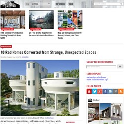 10 Rad Homes Converted from Strange, Unexpected Spaces - Adaptive Reuse