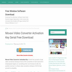 Movavi Video Converter Activation Key Serial Free Download
