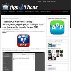 Test de PDF Converter [iPad] - Sauvegarder, regrouper, et partager tous vos documents dans le format PDF