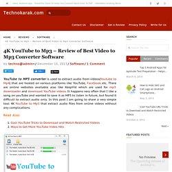 4K YouTube to Mp3 – Review of Best Video to Mp3 Converter Software – Technokarak.com