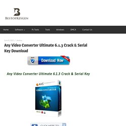 Any Video Converter Ultimate 6.1.3 Crack & Serial Key Download