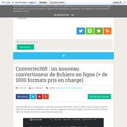 Converter365 : un nouveau convertisseur de fichiers en ligne (+ de 1000 formats pris en charge)