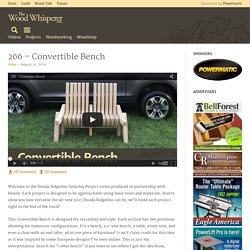 266 - Convertible Bench - The Wood Whisperer