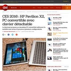 CES 2016 : HP Pavilion X2, PC convertible avec clavier détachable