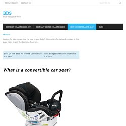 Best Convertible Car Seat Reviews - Buying Guide 2017