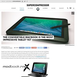 The Modbook Pro X Convertible MacBook Is The Most Impressive Tablet
