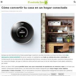 Cómo convertir tu casa en un hogar conectado