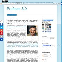 Erik Mazur, el profesor convertido (al modelo inverso) , inventor del peer instruction y precursor del flipped learning