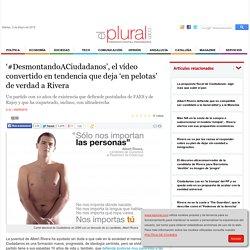 '#DesmontandoACiudadanos', el vídeo convertido en tendencia que deja 'en pelotas' de verdad a Rivera