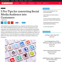 5 Pro Tips for converting Social Media Audience into Customers