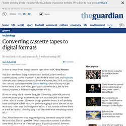 Converting cassette tapes to digital formats