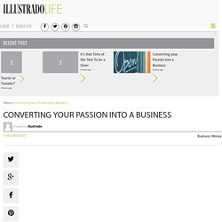 Converting your Passion into a Business