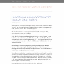 Converting a running physical machine to a KVM virtual machine » The Log Book of Manuel Kiessling