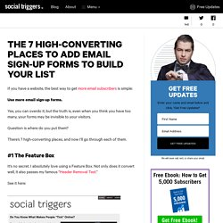 The 7 High-Converting Places to Add Email Sign-Up Forms to Build Your List - Social Triggers