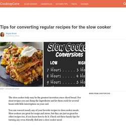 Tips for converting regular recipes for the slow cooker