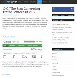 10 Of The Best Converting Traffic Sources Of 2012