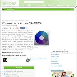 Cómo convertir archivos TS a MPEG
