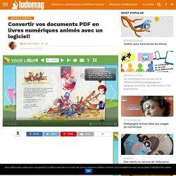 Convertir vos documents PDF en livres numériques animés avec un logiciel!