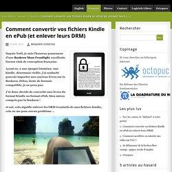 Comment convertir vos fichiers Kindle en ePub (et enlever leurs DRM) - Benjamin Sonntag Blog