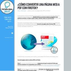 ¿Cómo convertir una página web a PDF con Firefox? - Tecnología Fácil