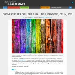 Convertir ses couleurs: Ral, NCS, Pantone, CMJN, RVB - Industries Créatives