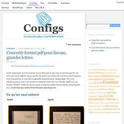 Convertir format pdf pour liseuse, grandes lettres