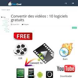 Convertir des vidéos : 10 logiciels gratuits