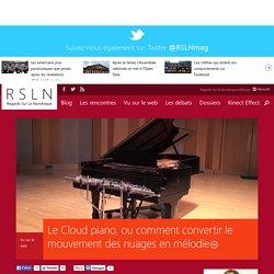 Le Cloud piano, ou comment convertir le mouvement des nuages en mélodie