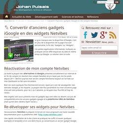 Convertir d'anciens gadgets iGoogle en des widgets Netvibes - Conversion rapide et facile selon les cas