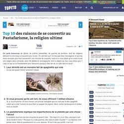 Top 10 des raisons de se convertir au Pastafarisme, la religion ultime