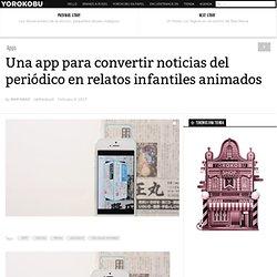 Una app para convertir noticias del periódico en relatos infantiles animados