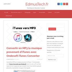Convertir en MP3 la musique provenant d'iTunes avec Ondesoft iTunes Converter