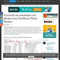Convertir ou renommer vos photos avec FastStone Photo Resizer