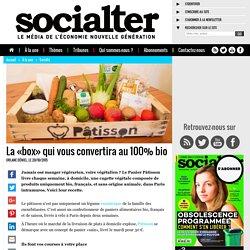 Sociales - Patisson - Une «box» pour vous convertir au 100% bio