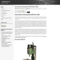Convertir une proxxon MF70 en CNC