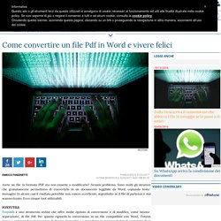 Come convertire (gratis) un file Pdf in Word Come convertire un file Pdf in Word e vivere felici