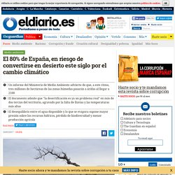 El 80% de España, en riesgo de convertirse en desierto este siglo por el cambio climático