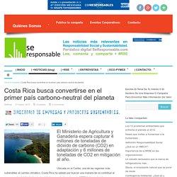 Costa Rica busca convertirse en el primer país carbono-neutral del planeta