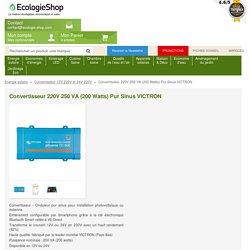 Convertisseur 220V 250 VA (200 Watts) Pur Sinus VICTRON Energie solaire