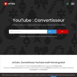 Convertisseur : YouTube MP3 et YouTube MP4 gratuit - noTube