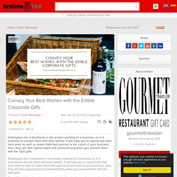 Convey Your Best Wishes with the Edible Corporate Gifts Article