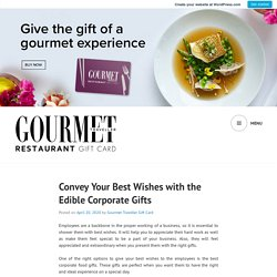 Convey Your Best Wishes with the Edible Corporate Gifts