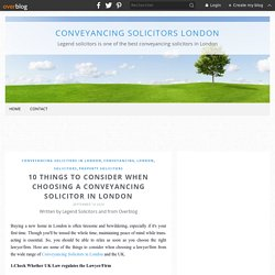 10 Things to Consider when Choosing a Conveyancing Solicitor in London - Conveyancing Solicitors London